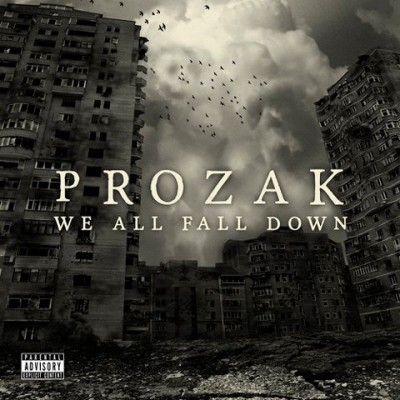 Prozak- We All Fall Down