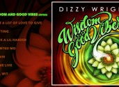 """Dizzy Wright – """"Wisdom And Good Vibes"""" [Full EP]"""