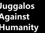 juggalosagainsthumanity